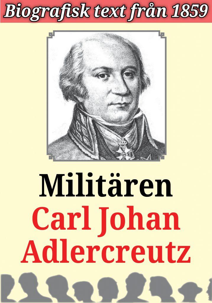 Book Cover: Biografi: Militären Carl Johan Adlercreutz
