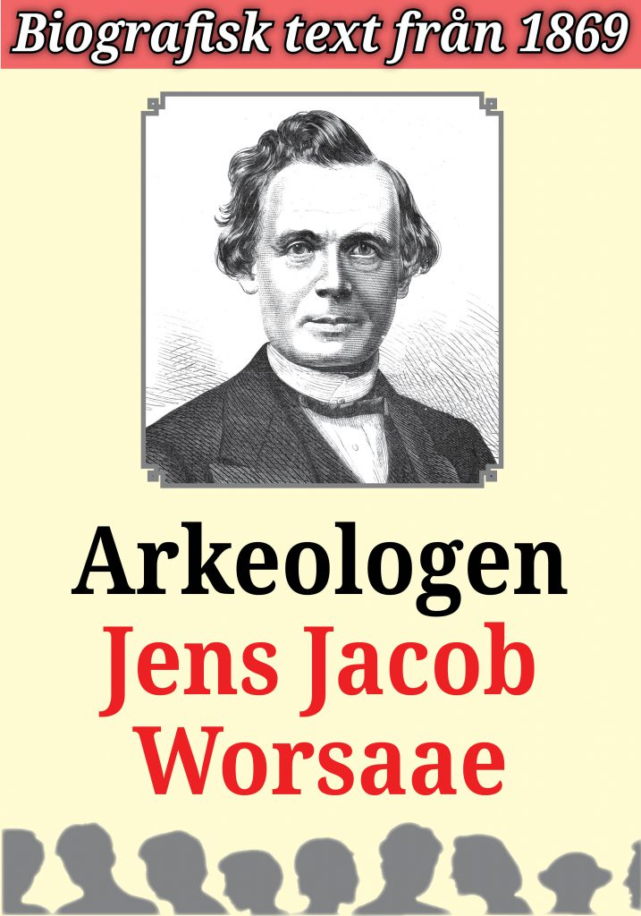 Book Cover: Biografi: Arkeologen Jens Jacob Worsaae