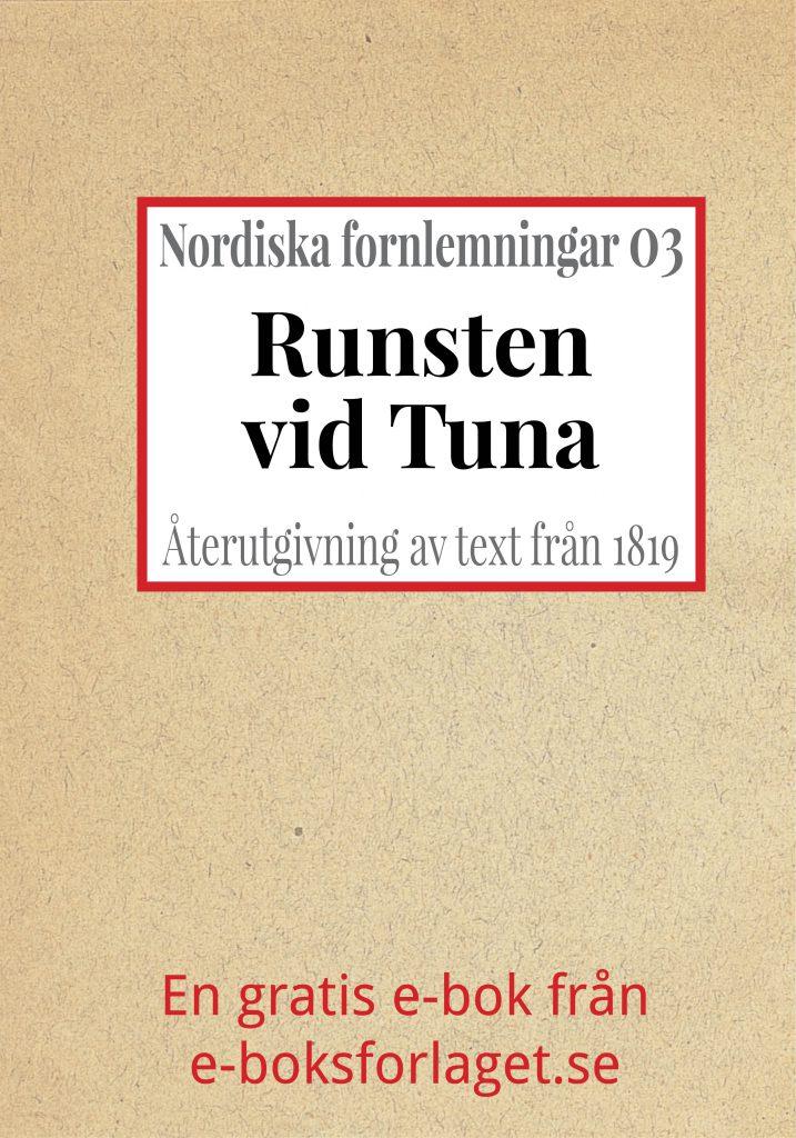 Book Cover: Nordiska fornlemningar 3 – III. Runsten vid Tuna