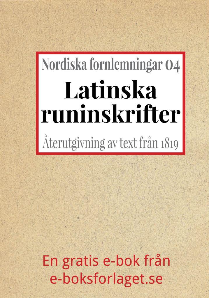 Book Cover: Nordiska fornlemningar 4 – IV. Latinska runinskrifter