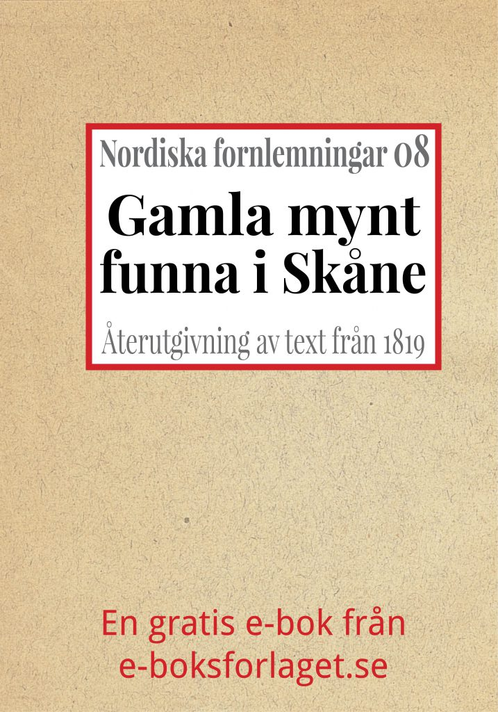 Book Cover: Nordiska fornlemningar 8 – VIII. Gamla mynt, funna i Skåne år 1816
