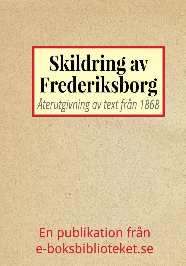 Book Cover: Skildring av slottet Frederiksborg