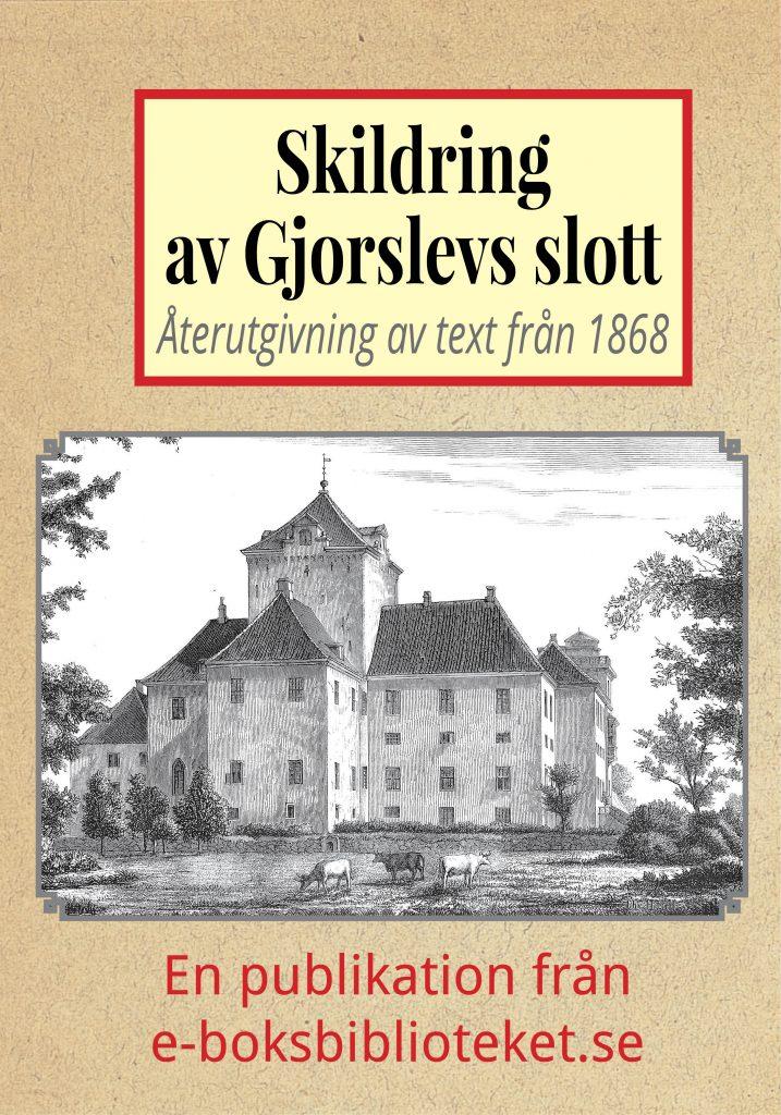 Book Cover: Skildring av Gjorslevs slott