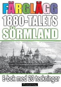 Book Cover: Färglägg 1880-talets Sörmland – E-bok med 20 teckningar