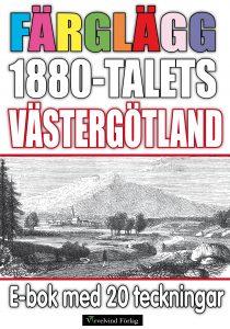 Book Cover: Färglägg 1880-talets Västergötland – E-bok med 20 teckningar