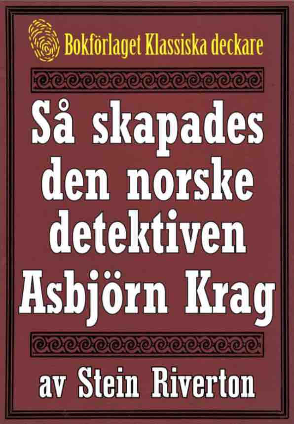 """E-boken """"Så skapades den norske detektiven Asbjörn Krag. Återutgivning av text från 1916"""""""