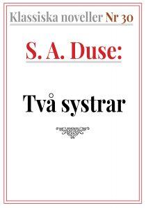 Book Cover: Klassiska noveller 30. S. A. Duse – Två systrar. Berättelse