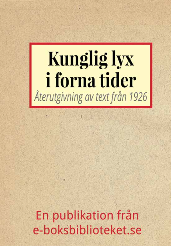 Book Cover: Kunglig lyx i forna tider