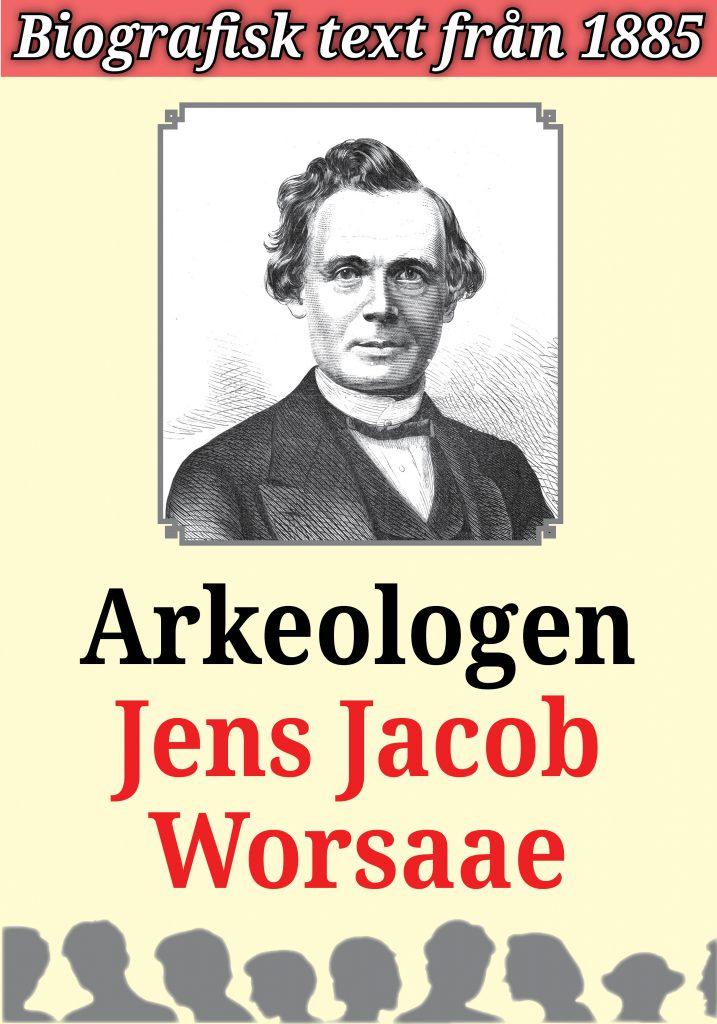 Book Cover: Biografi: Arkeolog Jens Jacob Worsaae