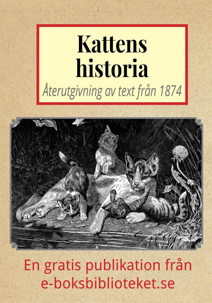 Book Cover: Kattens historia – Återutgivning av text från 1874