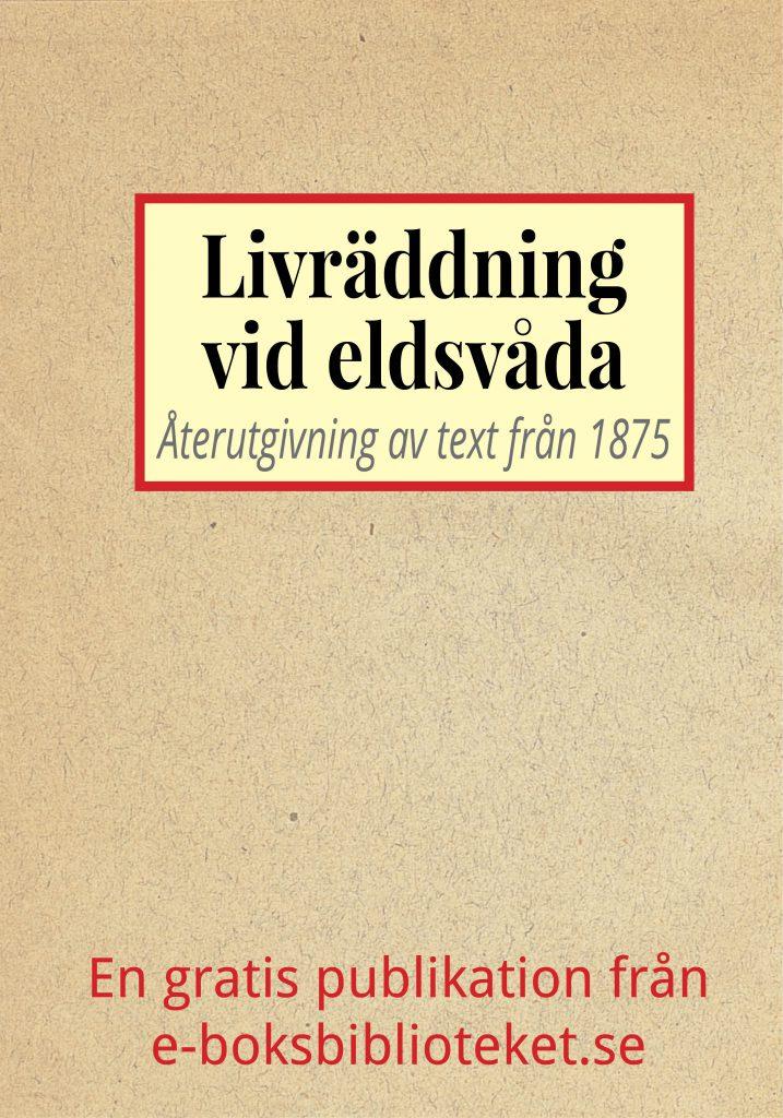 Book Cover: Livräddningsapparat vid eldsvådor – Återutgivning av text från 1875