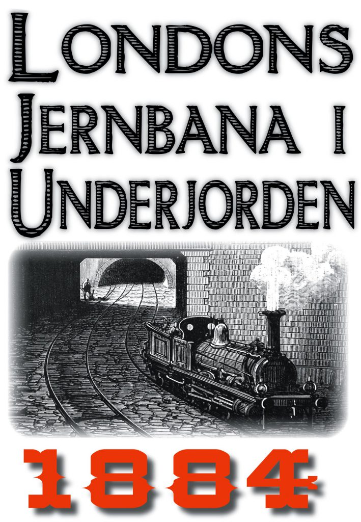 Book Cover: Skildring av Londons tunnelbana år 1884
