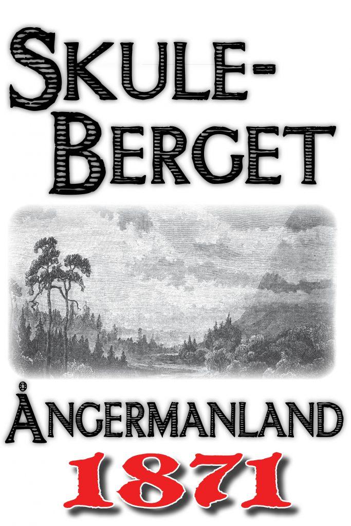 Book Cover: Skildring av Skuleberget år 1871