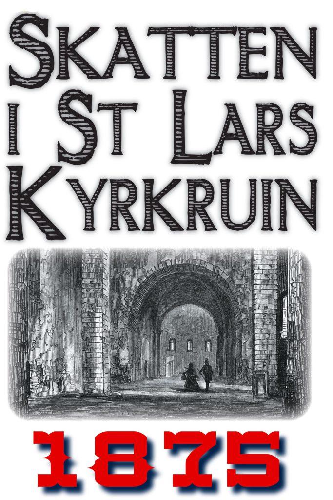 Book Cover: Den gömda skatten i Sankt Lars kyrkoruin