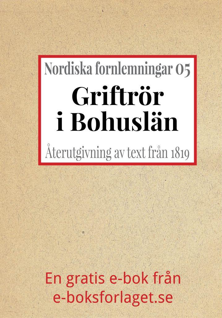Book Cover: Nordiska fornlemningar 5 – V. Griftrör i Bohuslän