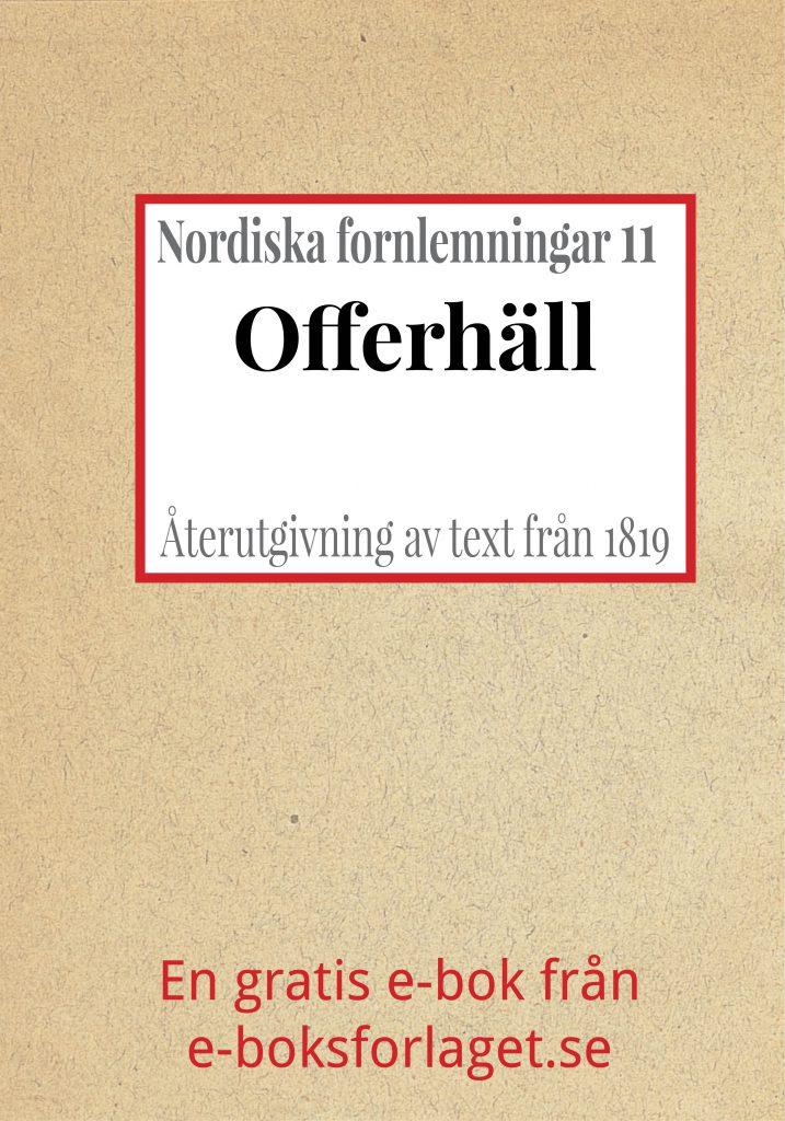 Book Cover: Nordiska fornlemningar 11 – XI. Offerhäll