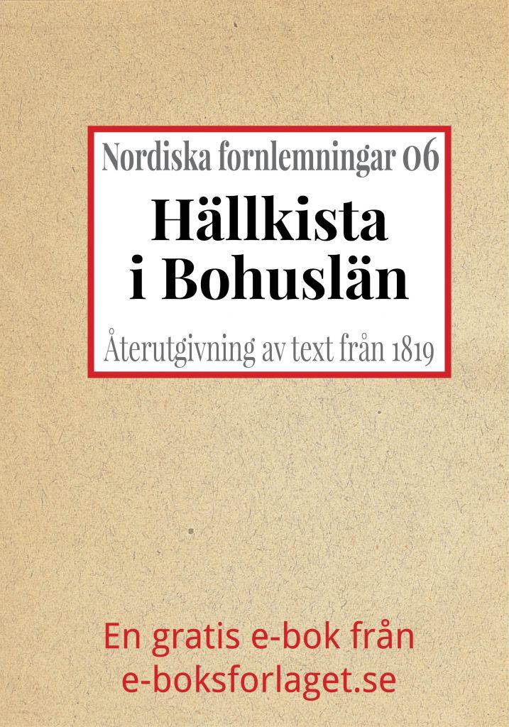Book Cover: Nordiska fornlemningar 6 – VI. Hällkista i Bohuslän