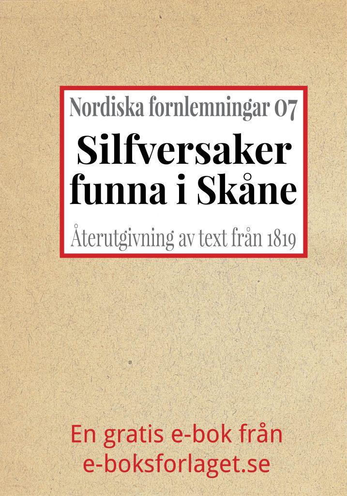 Book Cover: Nordiska fornlemningar 7 – VII. Silfversaker, funna i Skåne