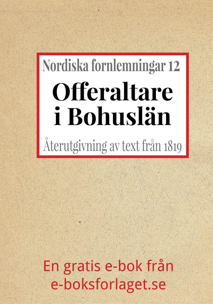 Book Cover: Nordiska fornlemningar 12 – XII. Offeraltare i Bohuslän
