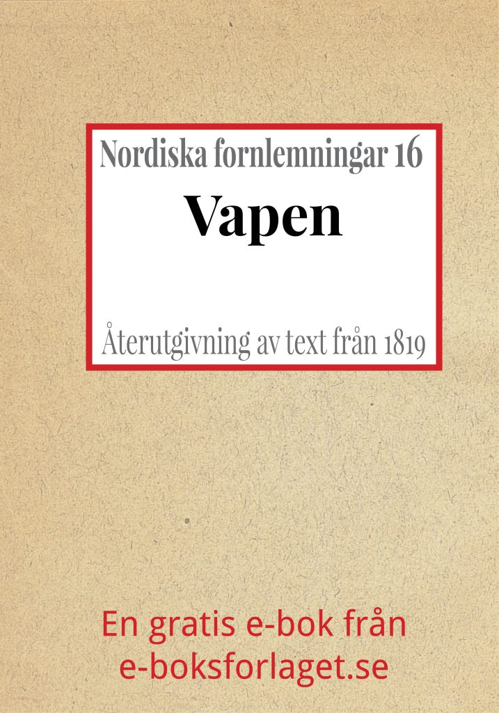 Book Cover: Nordiska fornlemningar 16 – XVI. Vapen