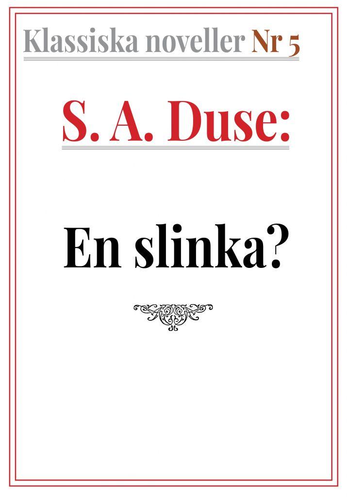 Book Cover: Klassiska noveller 5. S. A. Duse – En slinka? Berättelse