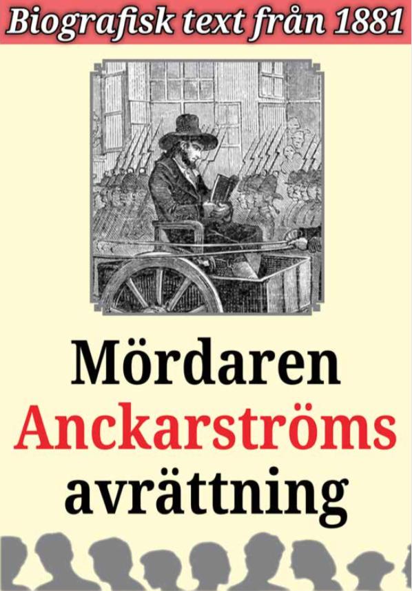 Book Cover: Biografi: Mördaren Anckarströms avrättning
