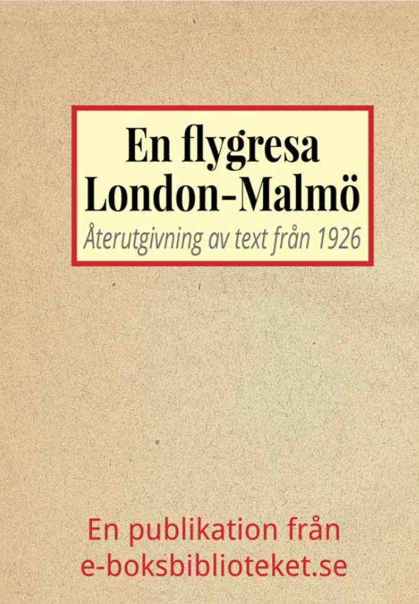 Book Cover: En flygresa från London mot Malmö år 1926