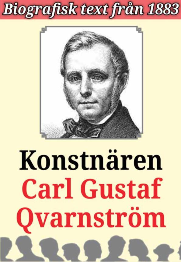 Book Cover: Biografi: Konstnären Carl Gustaf Qvarnström