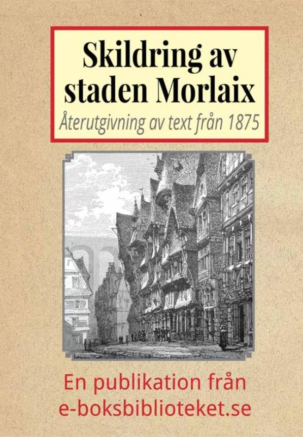 Book Cover: Skildring av staden Morlaix i Bretagne
