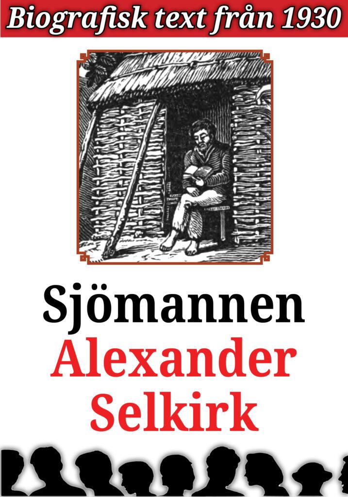 Book Cover: Biografi: Alexander Selkirk – den förste Robinson