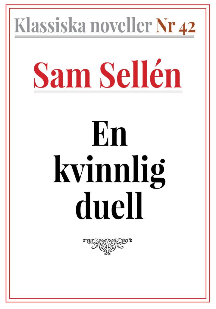 Book Cover: Klassiska noveller 42. Sam Sellén – En kvinnlig duell